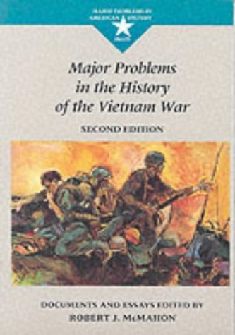 Major Problems in the History of the Vietnam War: Documents and Essays (Major problems in American history series) by D C Heath & Co (1995-01-01)