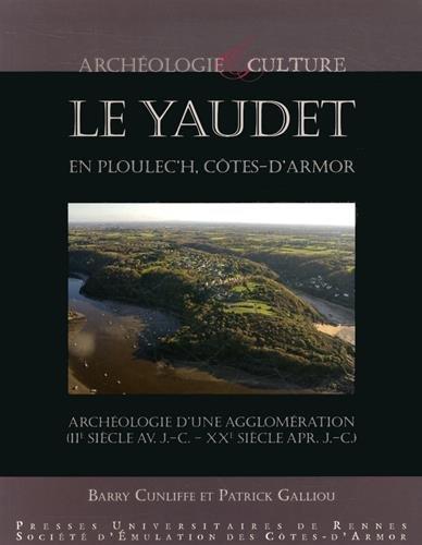 Le Yaudet en Ploulec'h, Ctes-d'Armor : Archologie d'une agglomration (IIe sicle avant J-C - XXe sicle aprs J-C)
