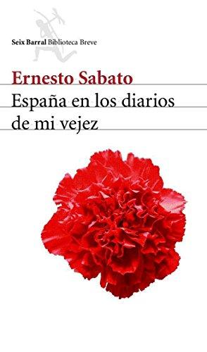 España en los diarios de mi vejez por Ernesto Sabato