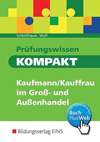 Prüfungswissen kompakt: Kaufmann/Kauffrau im Groß- und Außenhandel: Schülerbuch (27454)