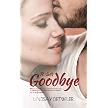 To Say Goodbye (English Edition)