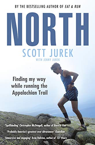 North: Finding My Way While Running the Appalachian Trail por Scott Jurek