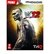 WWE '12 Prima's Official Game Guide by Sumpter, Matt ( Author ) ON Nov-25-2011, Paperback