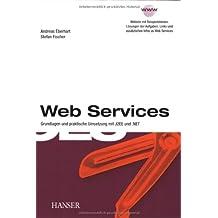 Web Services: Grundlagen und praktische Umsetzung mit J2EE und .NET