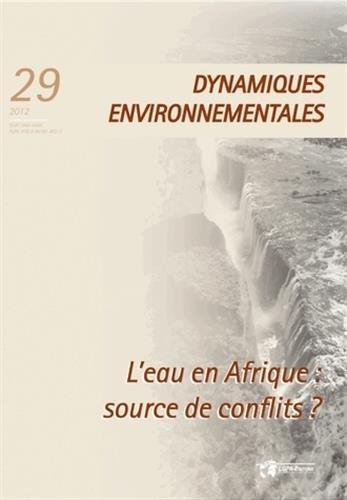 Dynamiques environnementales, N° 29/2012 : L'eau en Afrique : source de conflits ?