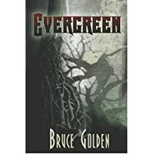 Evergreen [ EVERGREEN ] By Golden, Bruce ( Author )Feb-01-2009 Paperback