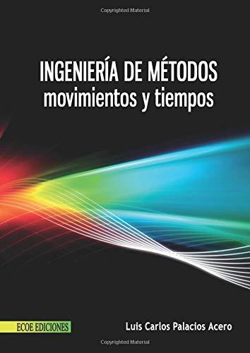 Ingeniería de métodos, movimientos y tiempos