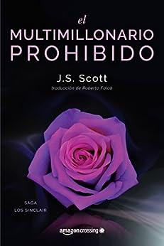 El multimillonario prohibido (Saga Los Sinclair nº 2) de [Scott, J. S.]