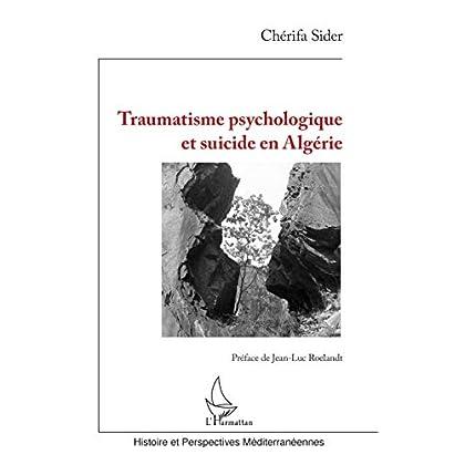Traumatisme psychologique et suicide en Algérie (Histoire et perspectives méditerranéennes)