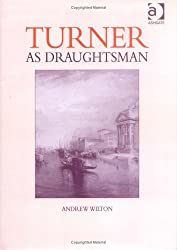 Turner as Draughtsman by Andrew Wilton (2006-05-28)
