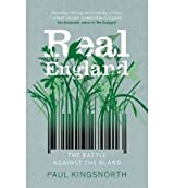 [(Real England: The Battle Against the Bland)] [Author: Paul Kingsnorth] published on (August, 2009)