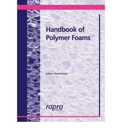 h andbook of polymer foams eaves david