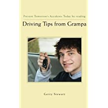 Driving Tips from Grampa: Prevent Tomorrow's Accidents Today by Gerry Stewart (2007-10-16)