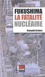 Fukushima la fatalité nucléaire : Mensonge d'Etat
