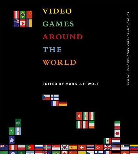 Video Games Around the World (Mit Press)