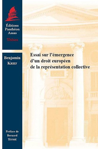 Essai sur l'émergence d'un droit européen de la représentation collective par Benjamin Krief