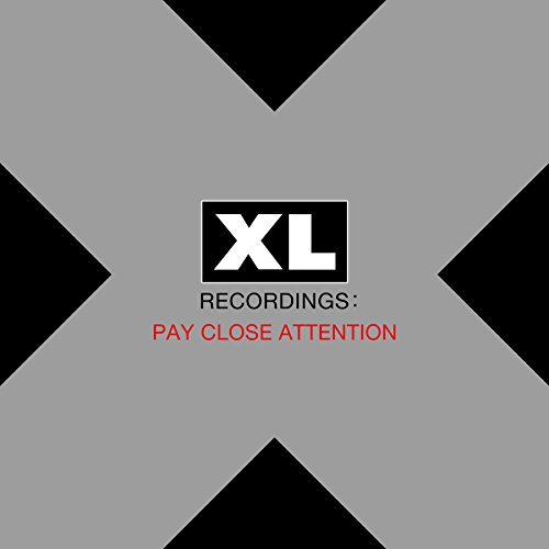 Pay Close Attention : XL Recordings [Explicit]