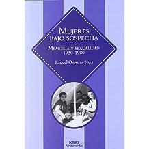 Mujeres Bajo Sospecha. Memoria Y Sexualidad. 1930-1980 (Ciencia / Género)