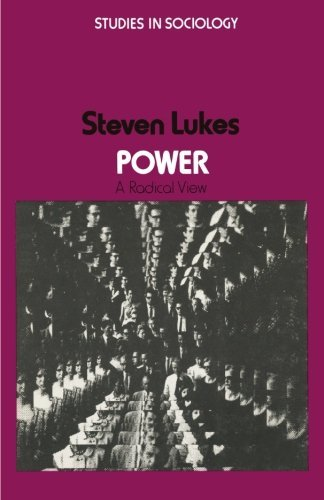 Power: A Radical View (StudIies in Sociology) by Steven Lukes (1974-06-18)