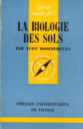 La Biologie des sols (Que sais-je) par Yvon Dommergues