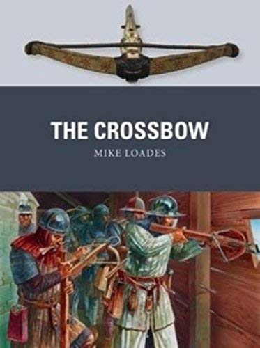 The Crossbow (Weapon, Band 61)