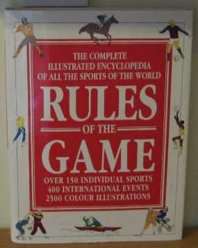 Rules of the Game: Complete Illustrated Encyclopaedia of All the Sports of the World por The Diagram Group