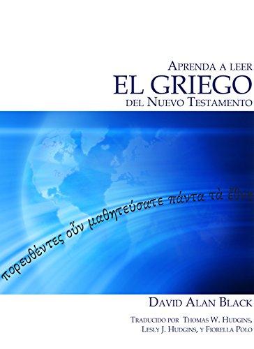 Aprenda a leer el Griego del Nuevo Testamento (Spanish Edition)