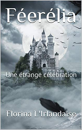 Couverture du livre Féerélia: Une étrange célébration