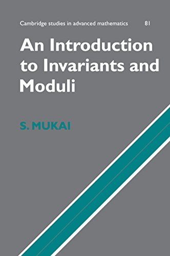 An Introduction to Invariants and Moduli (Cambridge Studies in Advanced Mathematics)