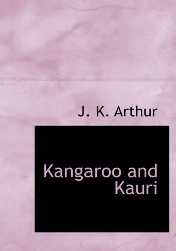 Kangaroo and Kauri (Large Print Edition)