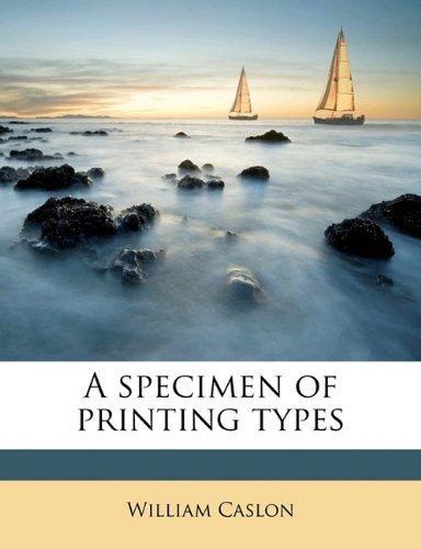 A specimen of printing types by Caslon, William (2010), usato usato  Spedito ovunque in Italia