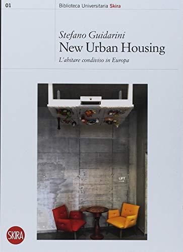 New urban housing. Abitare condiviso in Europa