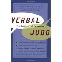 Verbal Judo: The Gentle Art of Persuasion New Updated Edition by Thompson, George published by William Morrow Paperbacks (2004)
