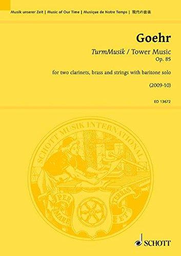 TurmMusik / Tower Music: for two clarinets, brass and strings with baritone solo. op. 85. 2 Klarinetten, Blechbläser und Streicher mit Bariton solo. Studienpartitur. (Musik unserer Zeit)