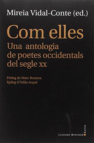 Com elles. Una antologia de poetes occidentals dels segle XX (La Fosca) por Mireia Vidal-Conte (Ed.)