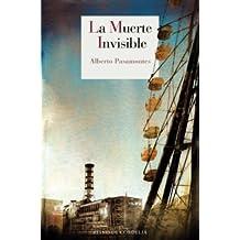 La Muerte Invisible (2015 XVIII Premio Francisco Garcia Pavon De Narrativa Policiaca) (Literatura Reino de Cordelia)