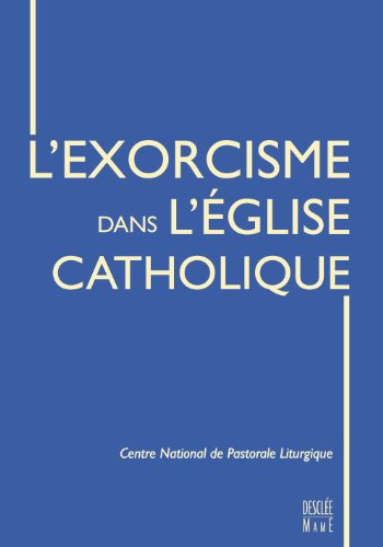 L'Exorcisme dans l'Eglise catholique