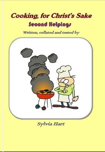 Cooking, for Christ's Sake: Second Helpings