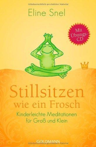 Stillsitzen wie ein Frosch by Eline Snel (2013-06-01)