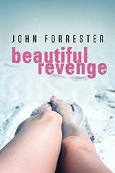 Beautiful Revenge by John Forrester (2014-08-12)