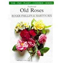 Traditional Old Roses (Plant Chooser) by Roger Phillips (1998-03-06)