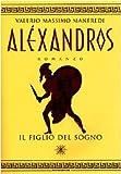 Alèxandros : Il figlio del sogno