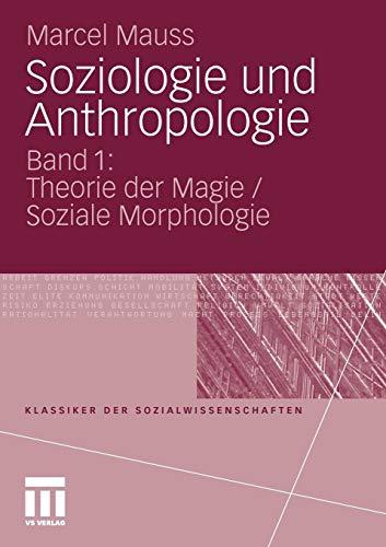 Soziologie und Anthropologie: Band 1: Theorie der Magie / Soziale Morphologie (Klassiker der Sozialwissenschaften) (German Edition)