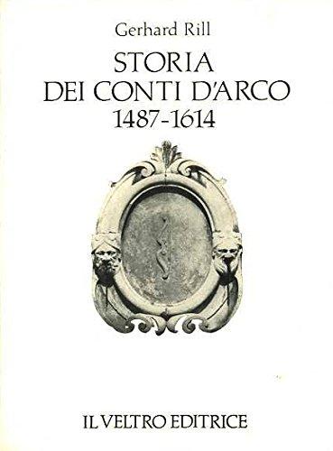Storia dei conti dArco: 1487-1614. Trad. di Carla Vinci-Orlando.