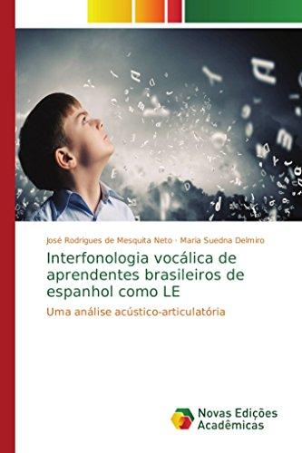Interfonologia vocálica de aprendentes brasileiros de espanhol como LE: Uma análise acústico-articulatória
