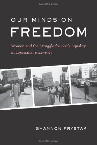 our-minds-on-freedom-women-and-the-struggle-for-black-equality-in-louisiana-1924-1967