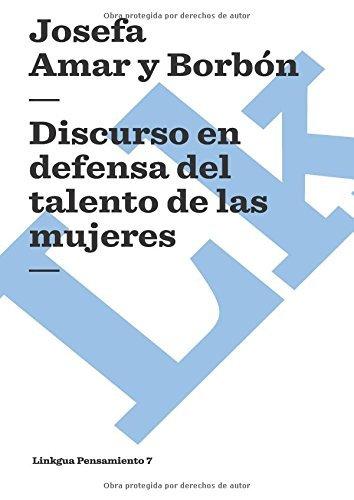 Discurso en defensa del talento de las mujeres (Pensamiento) por Josefa Amar y Borbón