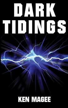 Dark Tidings: Ancient Magic Meets the Internet Book 1 by [Magee, Ken]