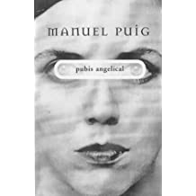 Pubis Angelical by Manuel Puig (2000-01-24)