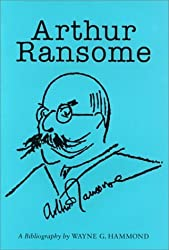 Arthur Ransome: A Bibliography (Winchester Bibliographies of 20th Century Writers) by Wayne G. Hammond (2000-10-31)